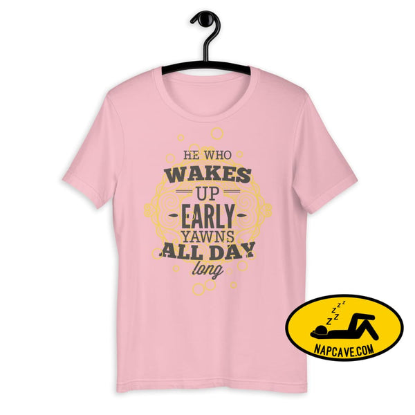 The Early Bird Yawns all Day Long! Short-Sleeve Unisex T-Shirt Pink / S The NapCave The Early Bird Yawns all Day Long! Short-Sleeve Unisex
