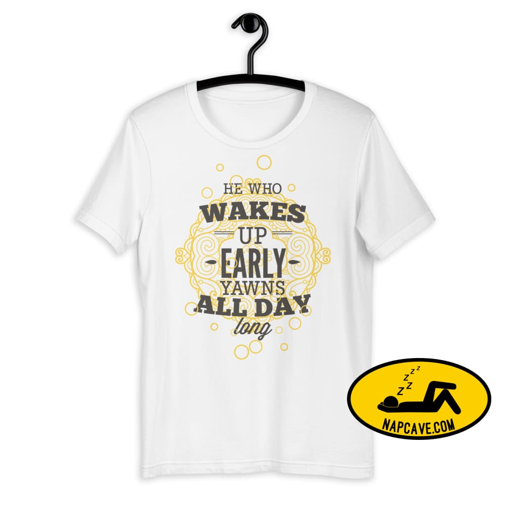The Early Bird Yawns all Day Long! Short-Sleeve Unisex T-Shirt White / XS The NapCave The Early Bird Yawns all Day Long! Short-Sleeve Unisex