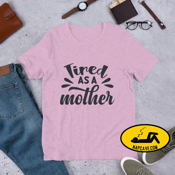 Tired as a Mother Short-Sleeve Unisex T-Shirt Heather Prism Lilac / XS The NapCave Tired as a Mother Short-Sleeve Unisex T-Shirt exhausted