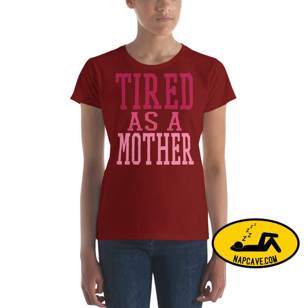 Tired as a Mother t-shirt Independence Red / S Shirt The NapCave Tired as a Mother t-shirt let mom sleep mom moms tired Momma needs a nap