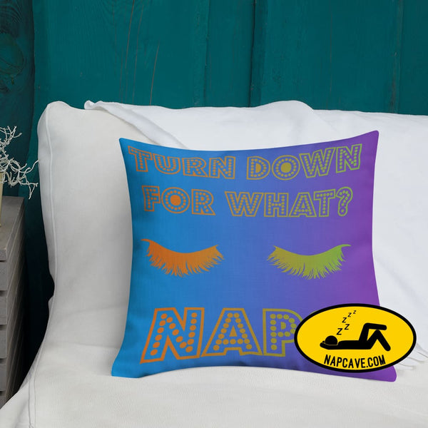 Turn Down for What Naps Premium Pillow The NapCave Turn Down for What Naps Premium Pillow bed pillow bedding couch cozy nap