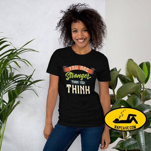 You are Stronger than You Think Short-Sleeve Unisex T-Shirt Black Heather / XS The NapCave You are Stronger than You Think Short-Sleeve