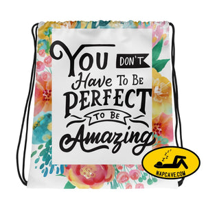 You Dont have to be Perfect to be Amazing Drawstring bag bag The NapCave You Dont have to be Perfect to be Amazing Drawstring bag bag Be You