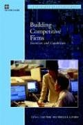 Building Competitive Firms: Incentives and Capabilities (Directions in Development)