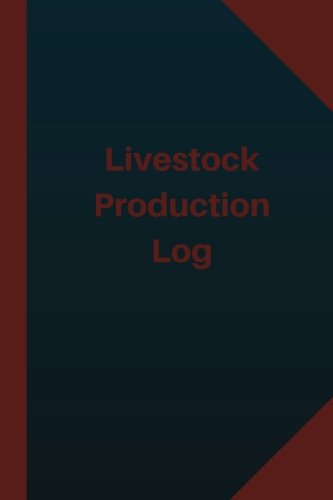Livestock Production Log (Logbook, Journal - 124 pages 6x9 inches): Livestock Production Logbook (Blue Cover, Medium) (Logbook/Record Books)