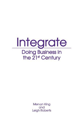 Integrate: Doing Business in the 21st Century