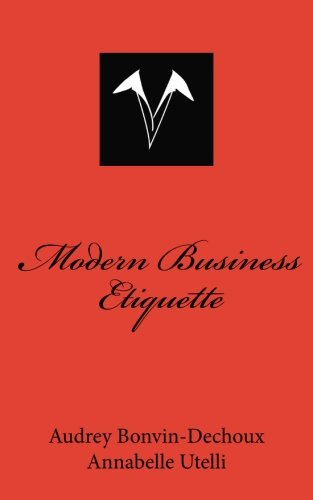 Modern Business Etiquette: What is expected of you professionally