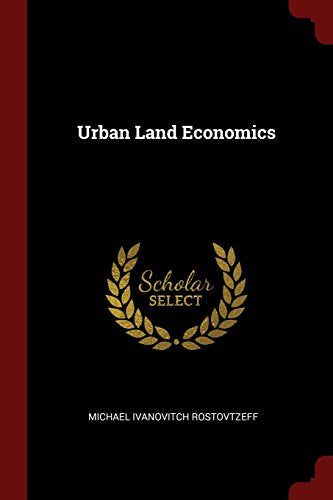 Urban Land Economics (Classic Reprint)