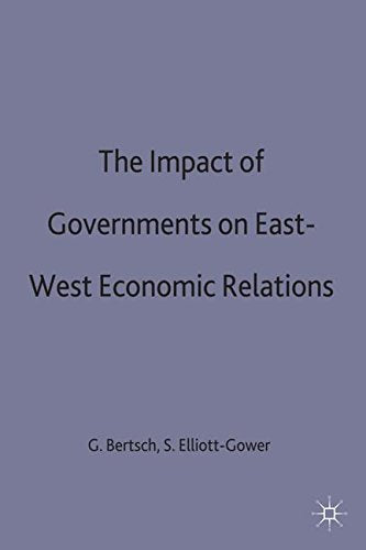 The Impact of Governments on East-West Economic Relations (European Economic Interaction and Integration Workshop Papers)