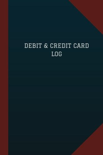 "Debit & Credit Card Log (Logbook, Journal - 124 pages, 6"" x 9""): Debit & Credit Card Logbook (Blue Cover, Medium) (Logbook/Record Books)"