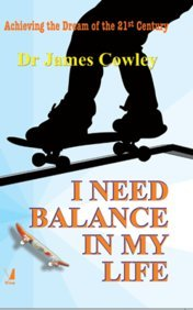 I Need Balance in My Life: Achieving the Dream of the 21st Century