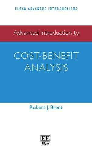 Advanced Introduction to Cost-Benefit Analysis (Elgar Advanced Introductions series)