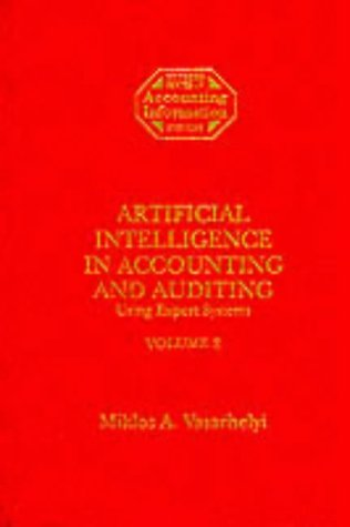 Artificial Intelligence in Accounting and Auditing: Using Expert Systems (Rutgers Series in Accounting Information Systems) VOL. 2