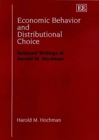 Economic Behavior and Distributional Choice: Selected Writings of Harold M. Hochman