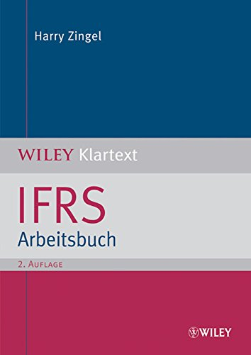 IFRS Arbeitsbuch (WILEY Klartext) (German Edition)