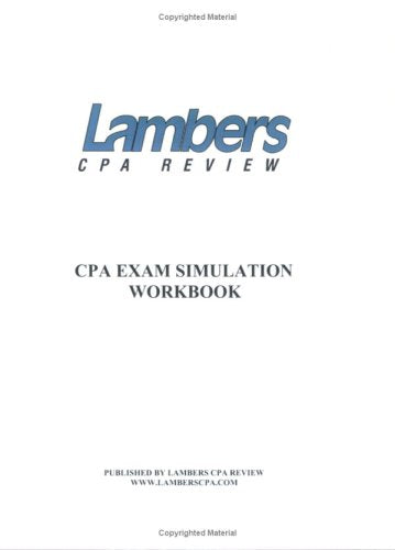 CPA Exam Simulation Workbook (with DVD Introduction to the CPA Exam and Simulations) (Lambers Cpa Review)