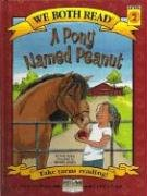 A Pony Named Peanut (We Both Read - Level 2 (Quality))