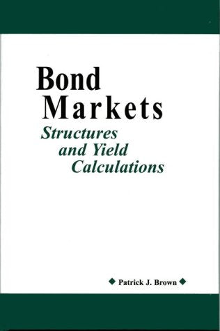 Bond Markets: Structures and Yield Calculations