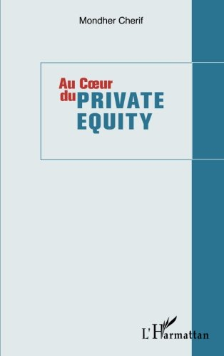 Au coeur du private equity (French Edition)