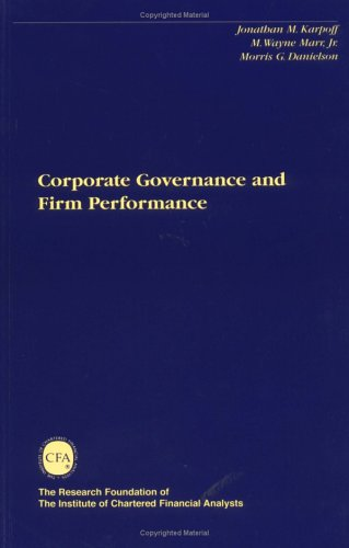 Corporate Governance and Firm Performance (The Research Foundation of AIMR and Blackwell Series in Finance)