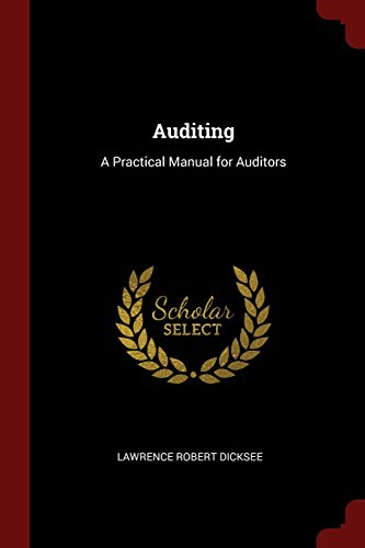 Auditing: A Practical Manual for Auditors (Bibliolife Reproduction)