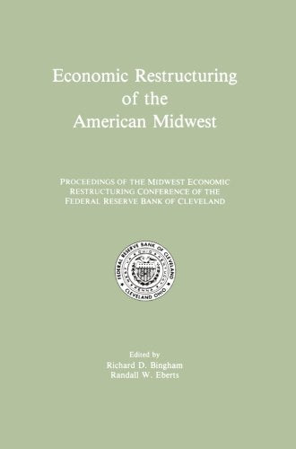 Economic Restructuring of the American Midwest: Proceedings of the Midwest Economic Restructuring Conference of the Federal Reserve Bank of Clevel