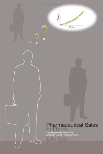 Pharmaceutical Sales for Phools - The Beginners Guide for Medical Sales Representatives