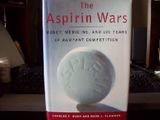 The Aspirin Wars: Money, Medicine, and l00 Years of Rampant Competition
