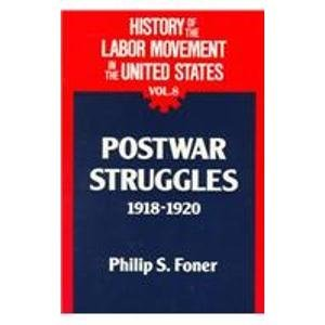 History of the Labor Movement in the United States: Postwar Struggles 1918 -1920