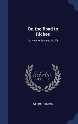On The Road to Riches: or How to Succeed in Life
