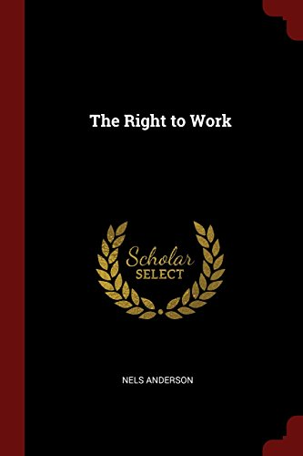 The Right to Work (Classic Reprint)