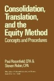 Consolidation, Translation and the Equity Method: Concepts and Procedures (Wiley Professional Accounting and Business)