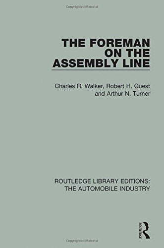 11: The Foreman on the Assembly Line (Routledge Library Editions: The Automobile Industry) (Volume 11)