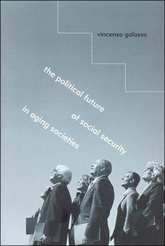 The Political Future of Social Security in Aging Societies (MIT Press)