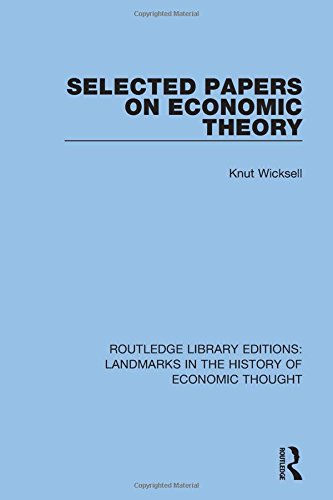 Selected Papers on Economic Theory (Routledge Library Editions: Landmarks in the History of Economic Thought) (Volume 14)
