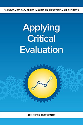 Applying Critical Evaluation: Making an Impact in Small Business (Making an Impact in Small Business HR)