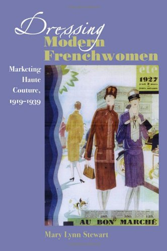 Dressing Modern Frenchwomen: Marketing Haute Couture, 1919–1939