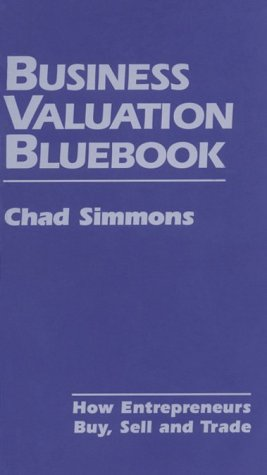 Business Valuation Bluebook, How Entrepreneurs Buy, Sell and Trade