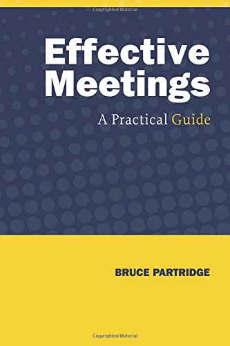 Effective Meetings: A Practical Guide