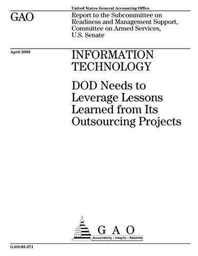Information Technology: DOD Needs to Leverage Lessons Learned from Its Outsourcing Projects
