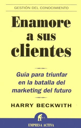 Enamore a Sus Clientes/what Clients Love (Spanish Edition)