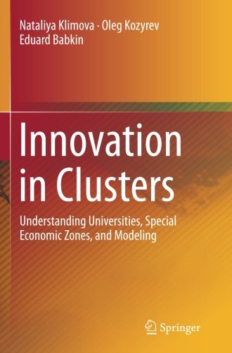 Innovation in Clusters: Understanding Universities, Special Economic Zones, and Modeling