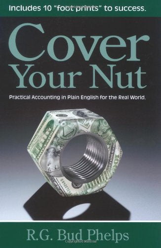 Cover Your Nut: Practical Accounting in Plain English for the Real World
