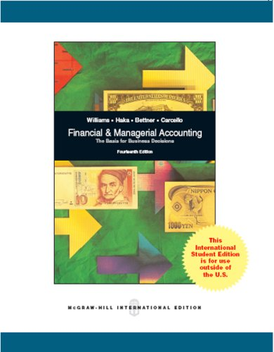 Financial & Managerial Accounting 16th Edition by Williams, Jan; Haka, Sue; Bettner, Mark; Carcello, Joseph published by McGraw-Hill/Irwin Hardcov