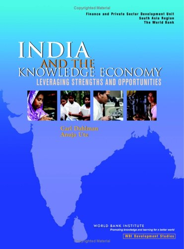 India and the Knowledge Economy: Leveraging Strengths and Opportunities (WBI Learning Resources Series)