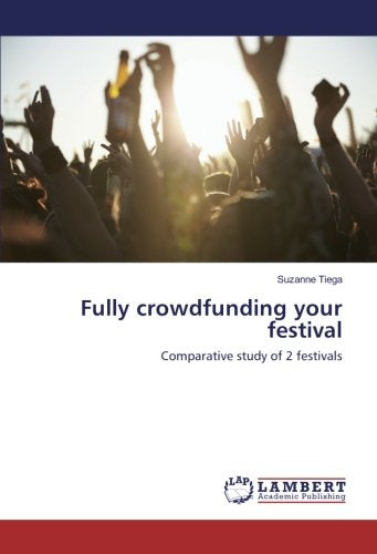 Fully crowdfunding your festival: Comparative study of 2 festivals