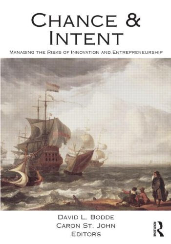 Chance and Intent: Managing the Risks of Innovation and Entrepreneurship