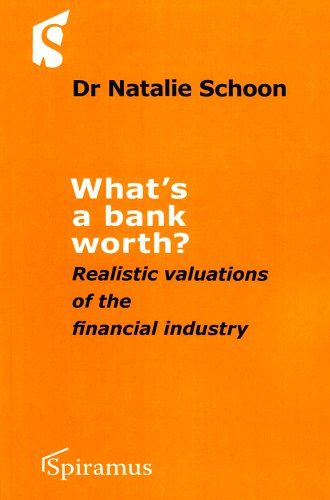 What's a Bank Worth?: Realistic Valuations of the Financial Industry