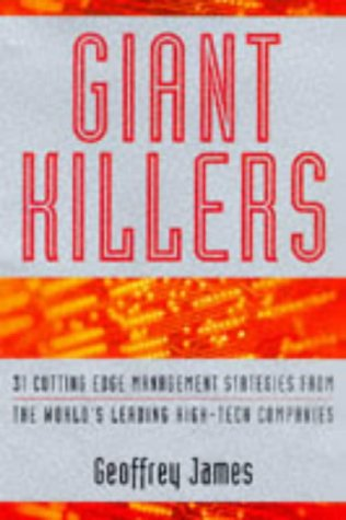 Giant Killers: Cutting-edge Management Strategies from the World's Leading High Tech Companies