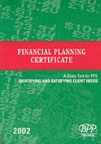 Fpc Fp3: Identifying and Satisfying Client Needs: Study Text (2002): Exam Dates: 07-02, 04-03